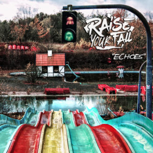 Raise Your Fall – Echoes