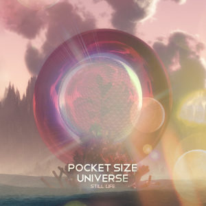 Pocket Size Universe – Still Life