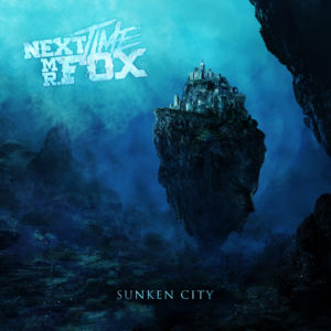 Next Time Mr. Fox – Sunken City