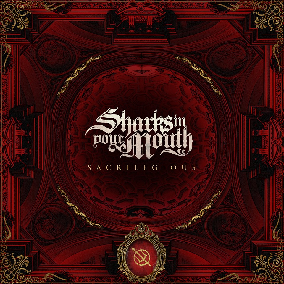 Sharks In Your Mouth – Sacrilegious